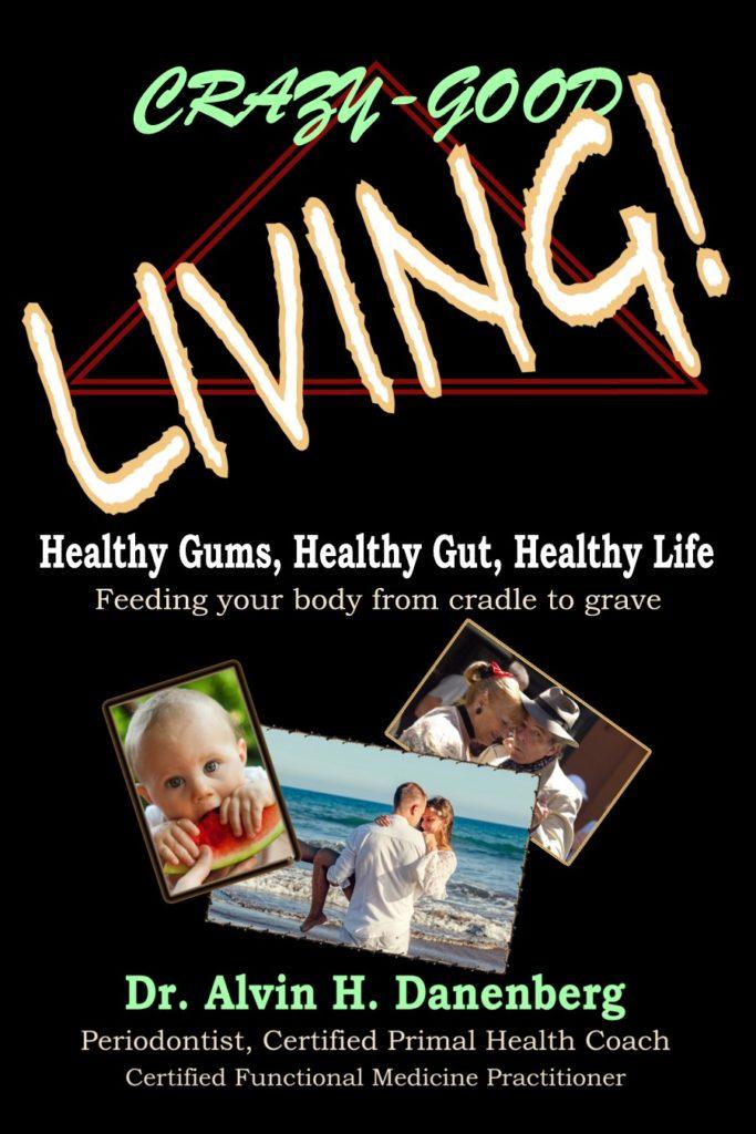 Crazy-Good Living by Dr. Alvin H. Danenberg